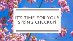 Spring Checkup Time