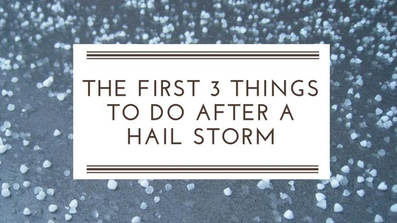 The First Three Things You Should do Following a Hail Storm