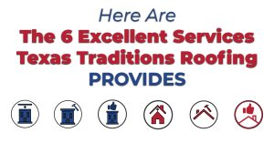 Here Are The 6 Excellent Services Texas Traditions Roofing Provides