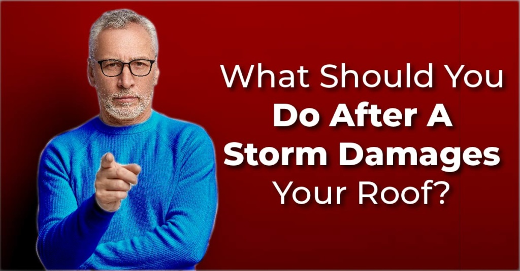 What Should You Do After A Storm Damages Your Roof?